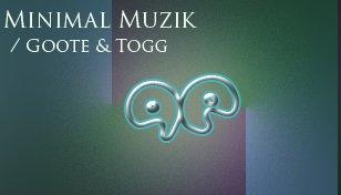 Minimal Muzik 3-28 Tune in to Muzik – a weekly show mixed live by Goote & Togg on Mixify!