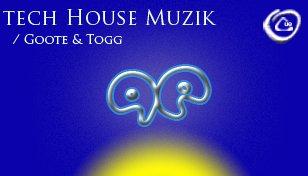 Tech House Muzik 4-3 Tune in to Muzik – a weekly show mixed live by Goote & Togg on Mixify